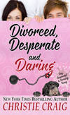 divorced, desparate, and daring by christie craig