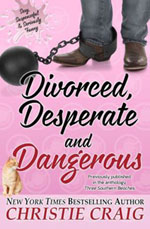 DIVORCED, DESPERATE AND DANGEROUS